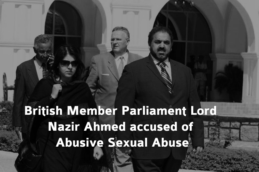 Lord Nazir Ahmed accused of Abusive Sexual Abuse