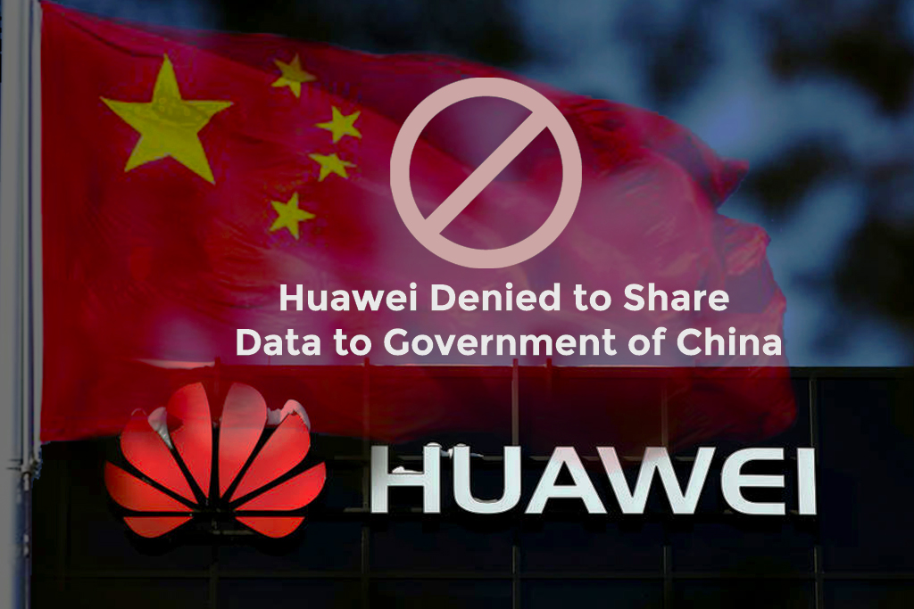 Huawei Denied to Share Data to Chinese Government