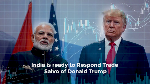 India is ready to Respond Trade Salvo of President Donald Trump