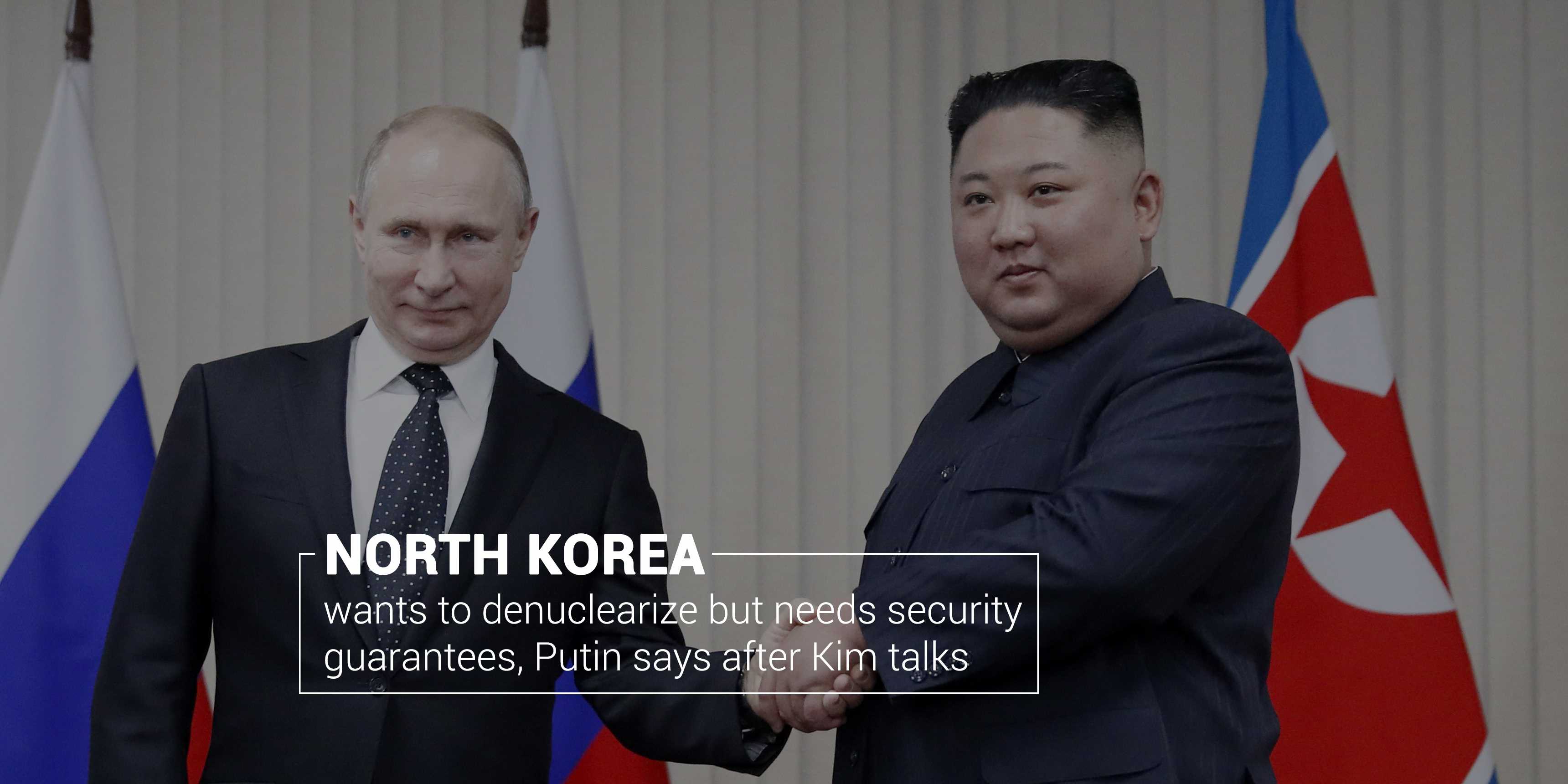 Its a wish of North Korea to denuclearize - needs Security Guarantee
