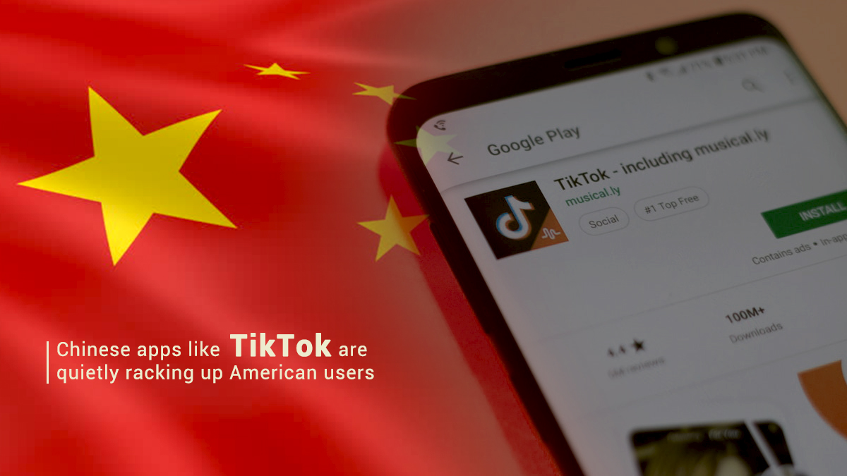 TikTok type Chinese Apps become Famous among American Users