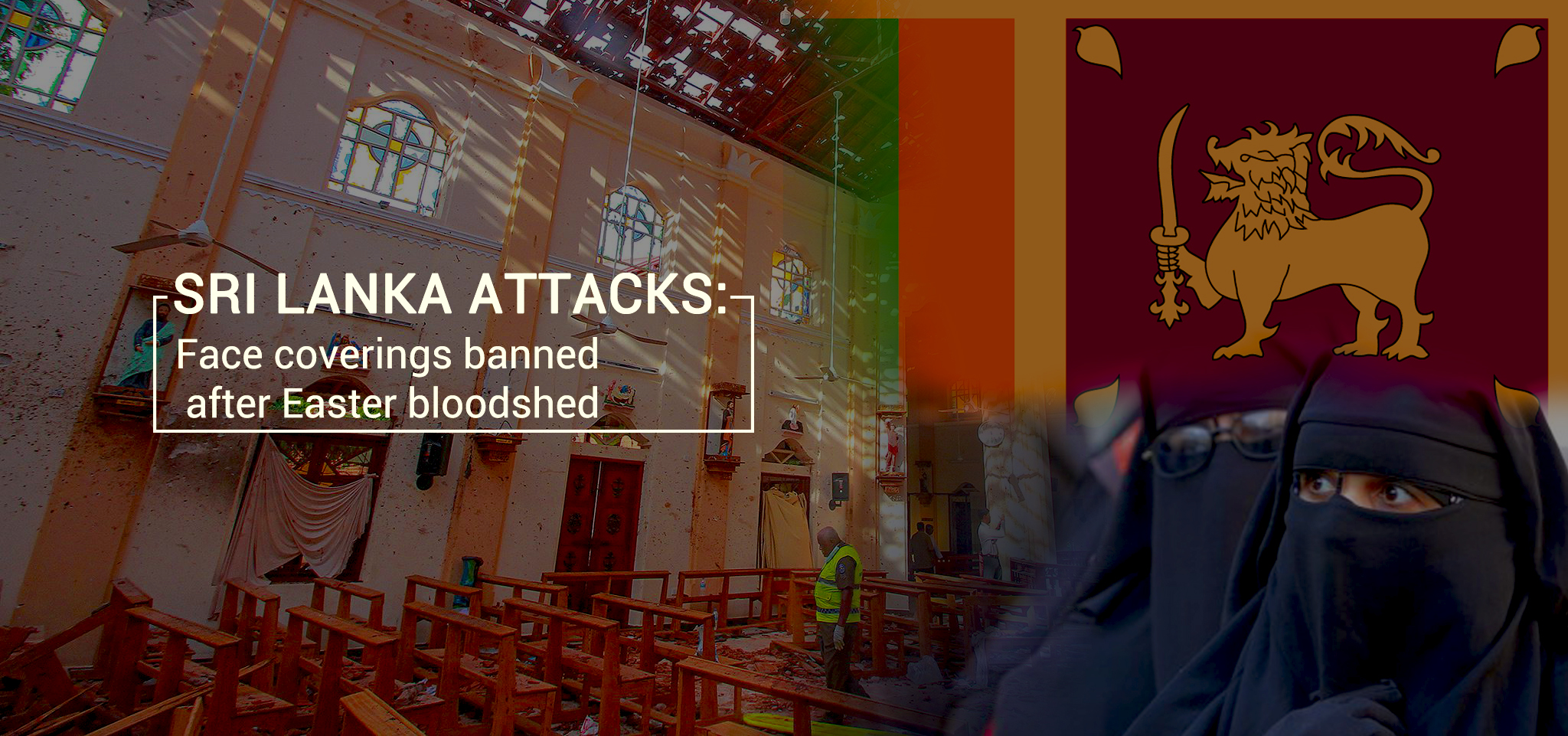 Legally Banned to Cover Face in Sri Lanka – Easter Blasts