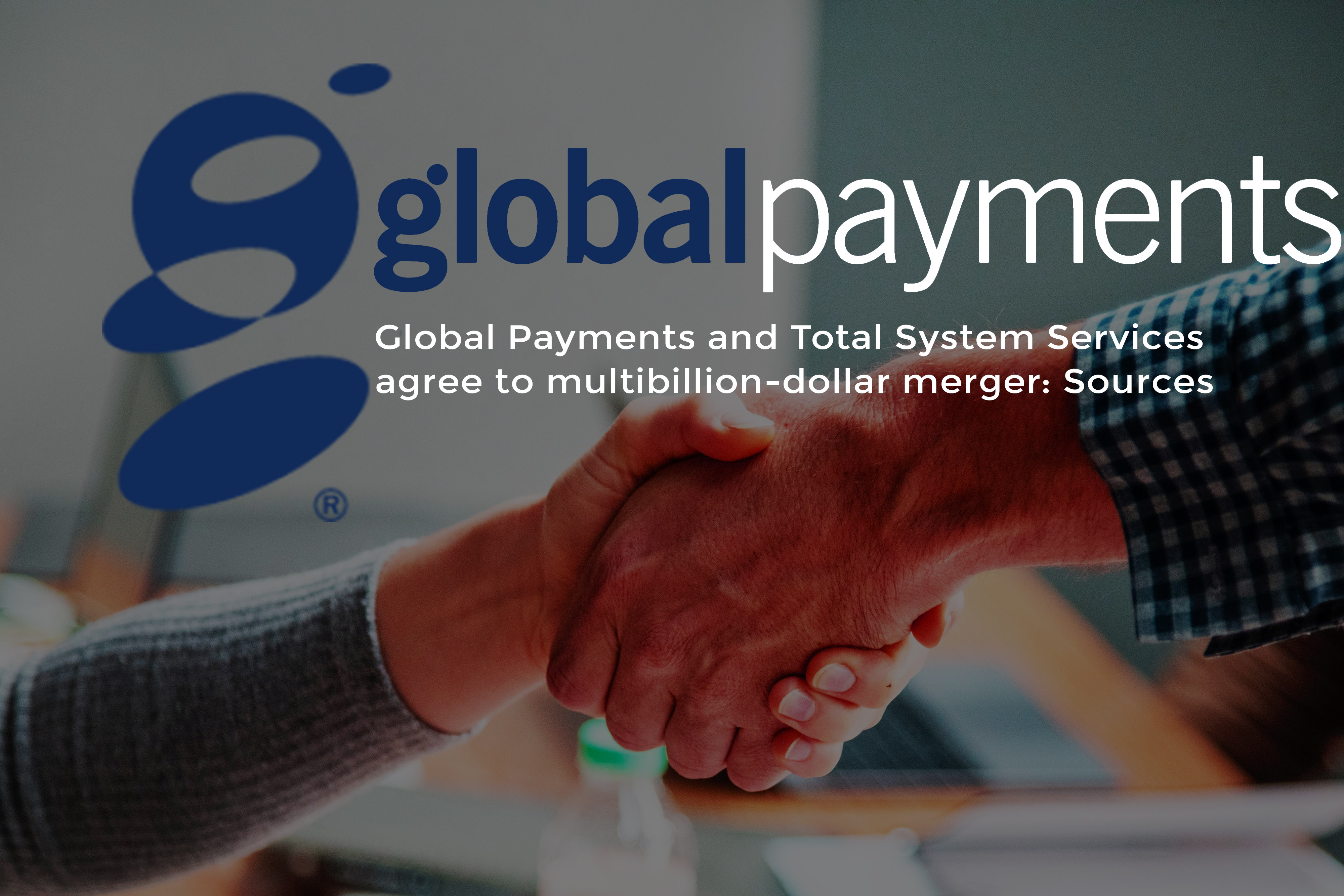 Total Systems Services and Global Payments Agreed to Merge