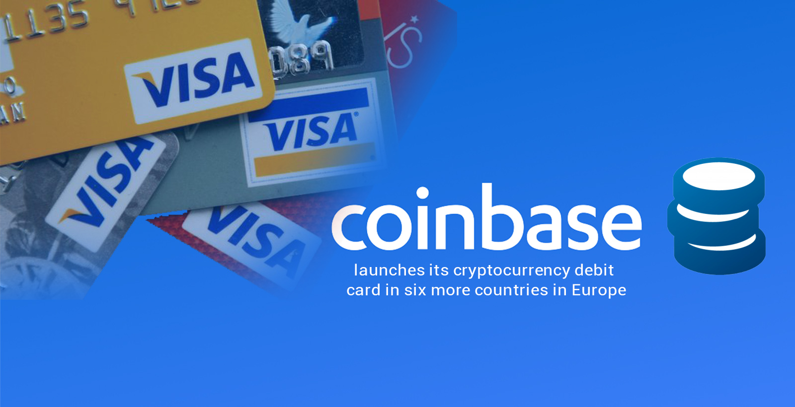 Coinbase Cryptocurrency Debit Card Will Available in six more European Countries