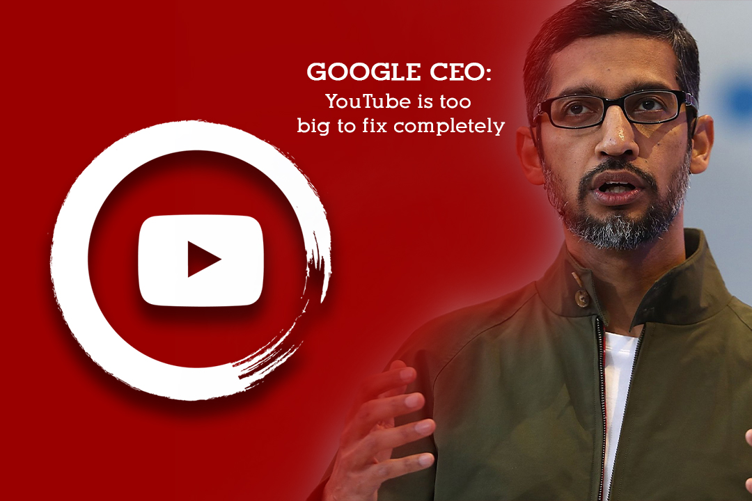 It's Difficult to fix YouTube Completely – Google CEO