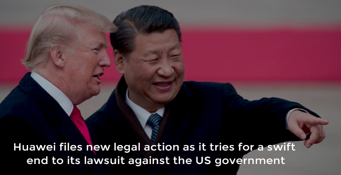 New Legal Action filed by Huawei against the Government of US