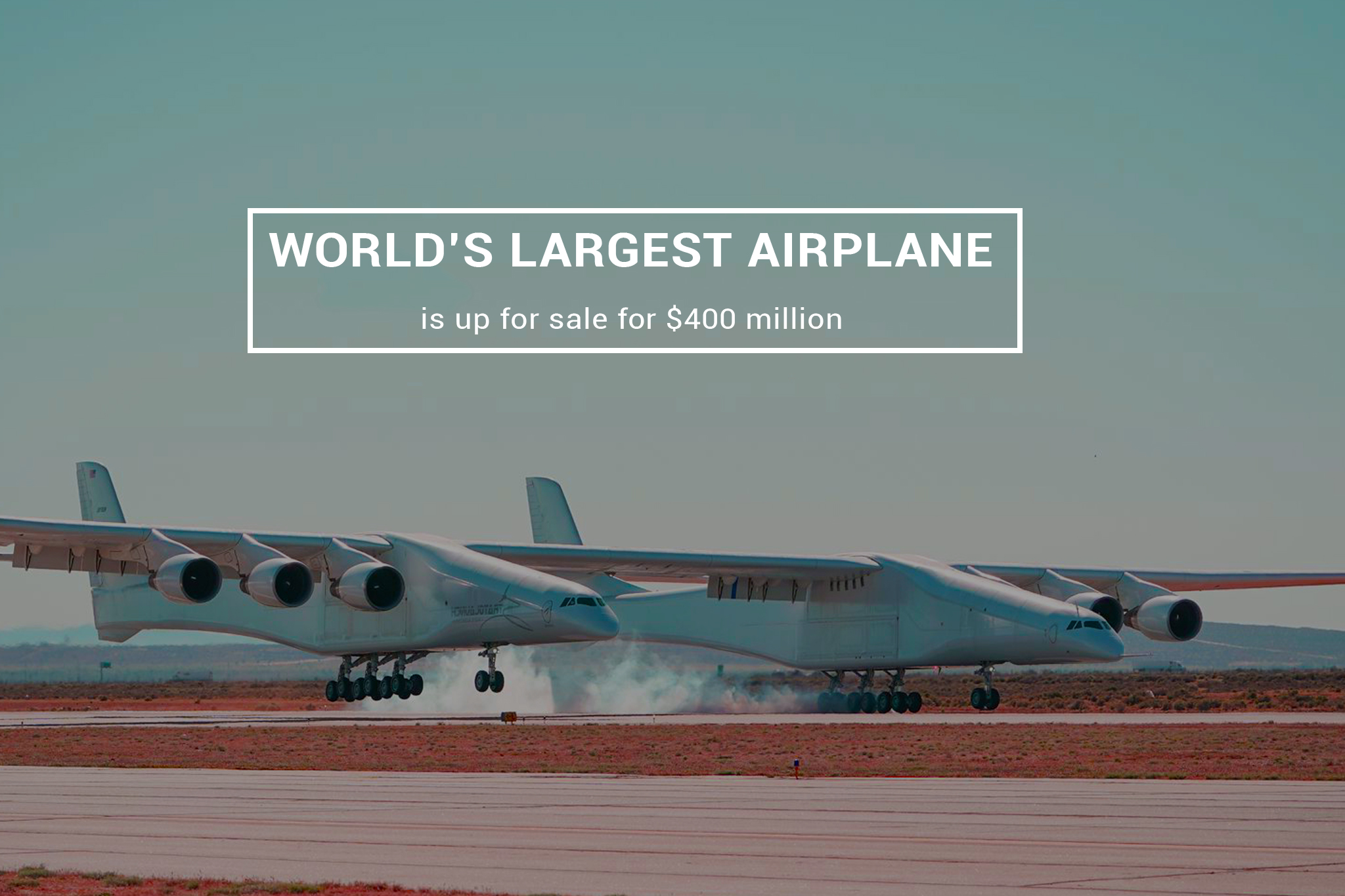 The Largest Plane of the World Set for Sale in $400 million