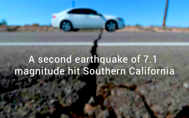 Second Earthquake of Magnitude 7.1 hit the Southern California Land