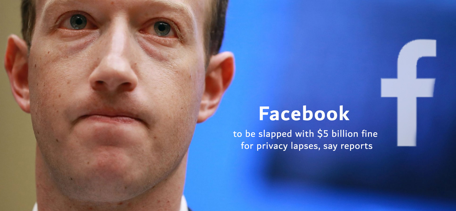 $5 billion Fined to Facebook by FTC for Privacy Lapses
