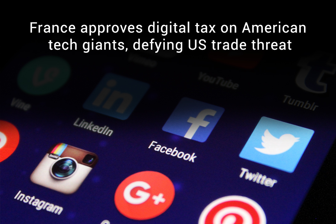 France Senate Approved Digital Tax on Tech Giants of America
