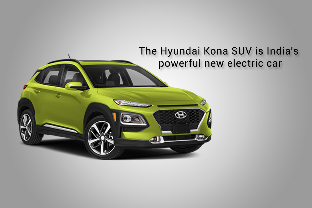 Most Powerful Electric Car of India, the Hyundai Kona