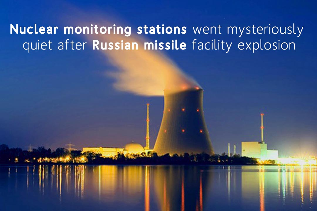 Explosion of Russian Missile Facility Quit the Nuclear Monitoring Stations