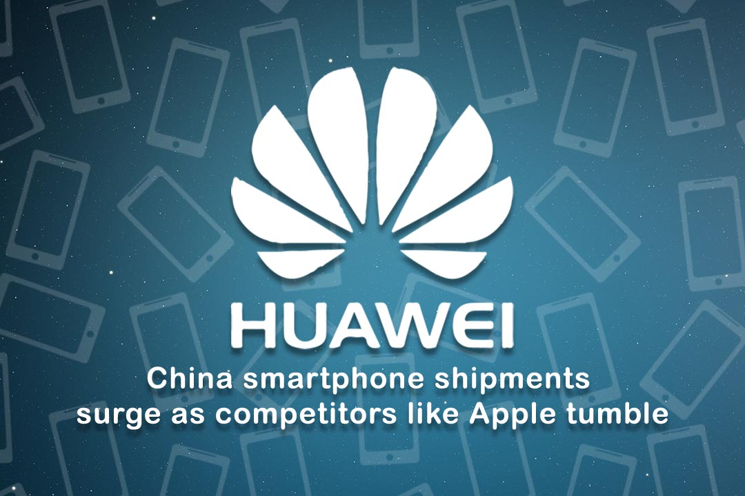 Shipment of Huawei's Smartphone surge as rivals like Apple fall
