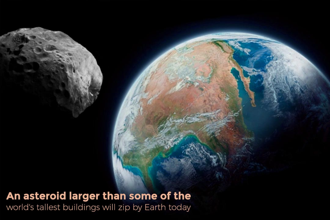 An asteroid bigger than tallest buildings will pass by Earth