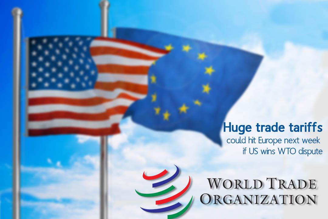 Next Week Huge trade tariffs could slap on EU Exports