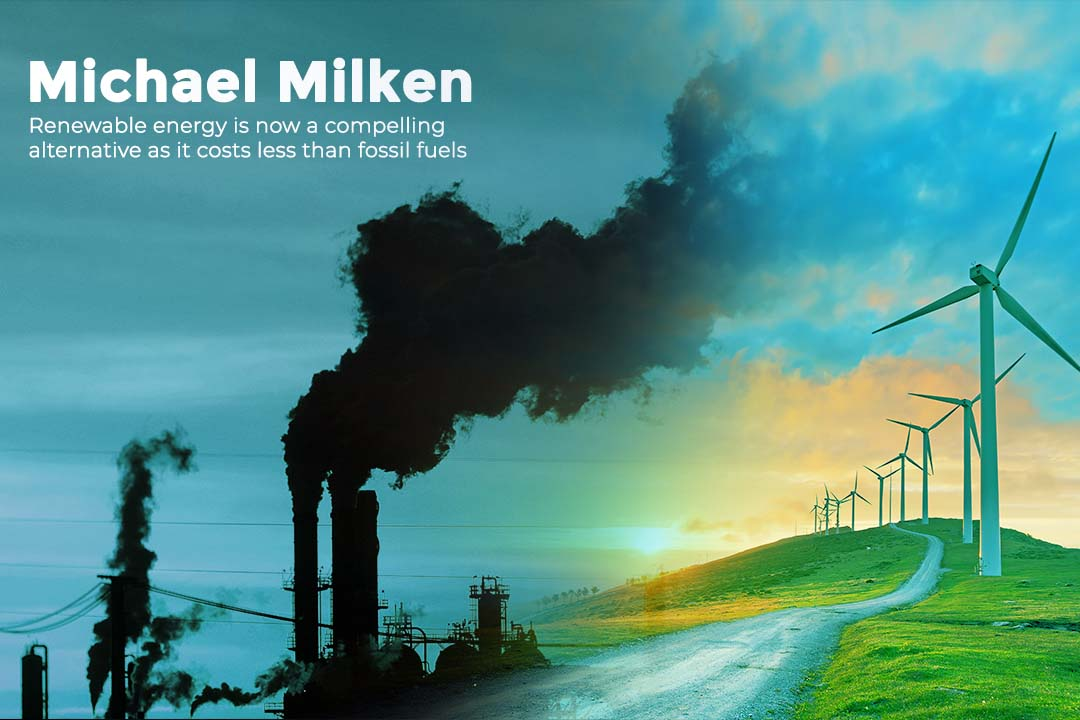 Renewable Energy is Cost-efficient than Fossil Fuels - Michael Milken