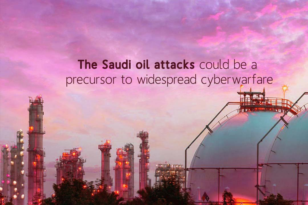 The Saudi oil attacks might be way to extensive cyber warfare