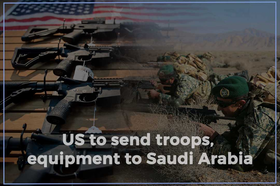 United States to deploy Troops and Equipment to Saudi Arabia for Defense