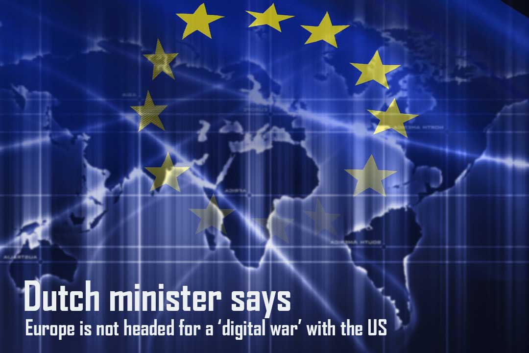 Eu is not near to a digital war with the United States – Dutch Minister