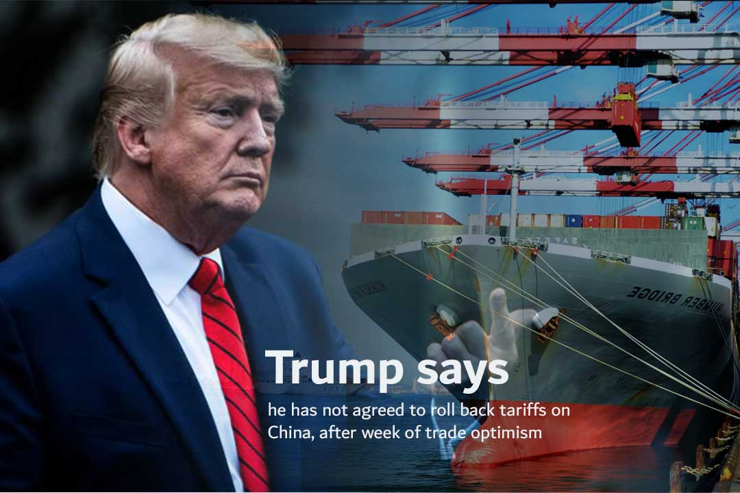 Trump announces not to roll back Trade Tariffs on China