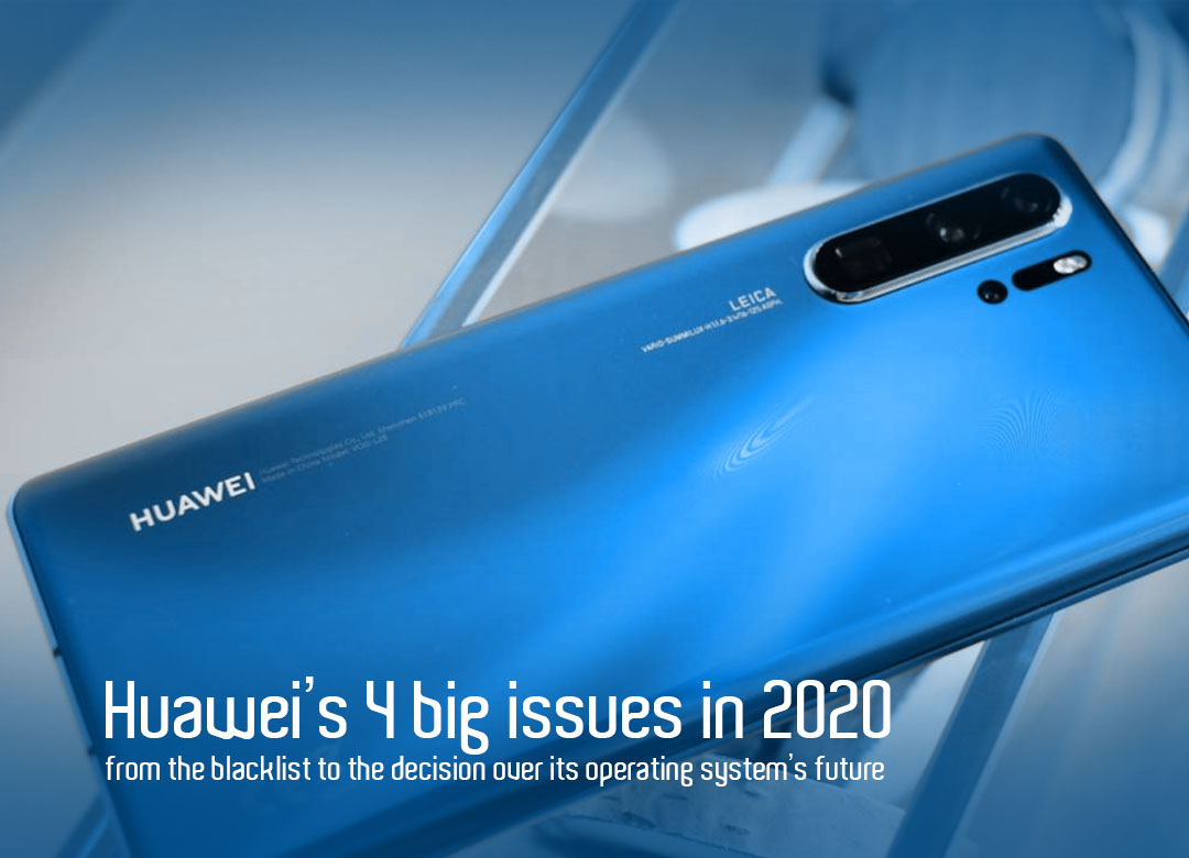 Four Major Issues of Huawei to face in 2020 after blacklisting decision