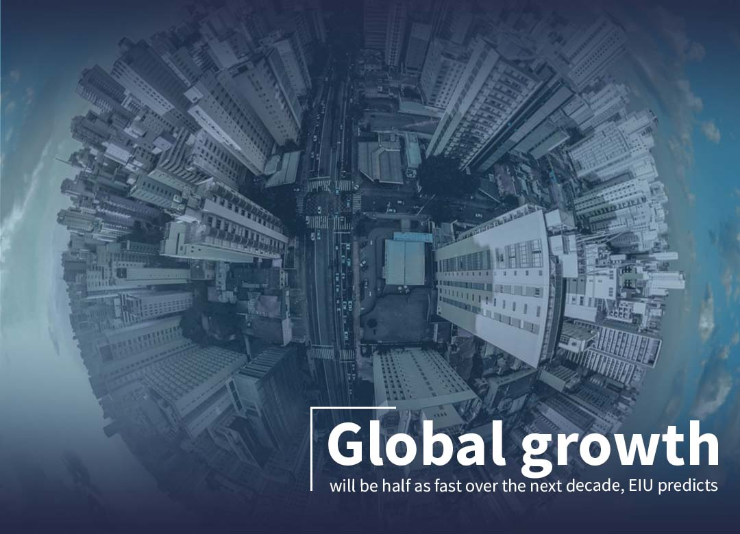 Global growth will cut half over the next decade - EIU Forecasts