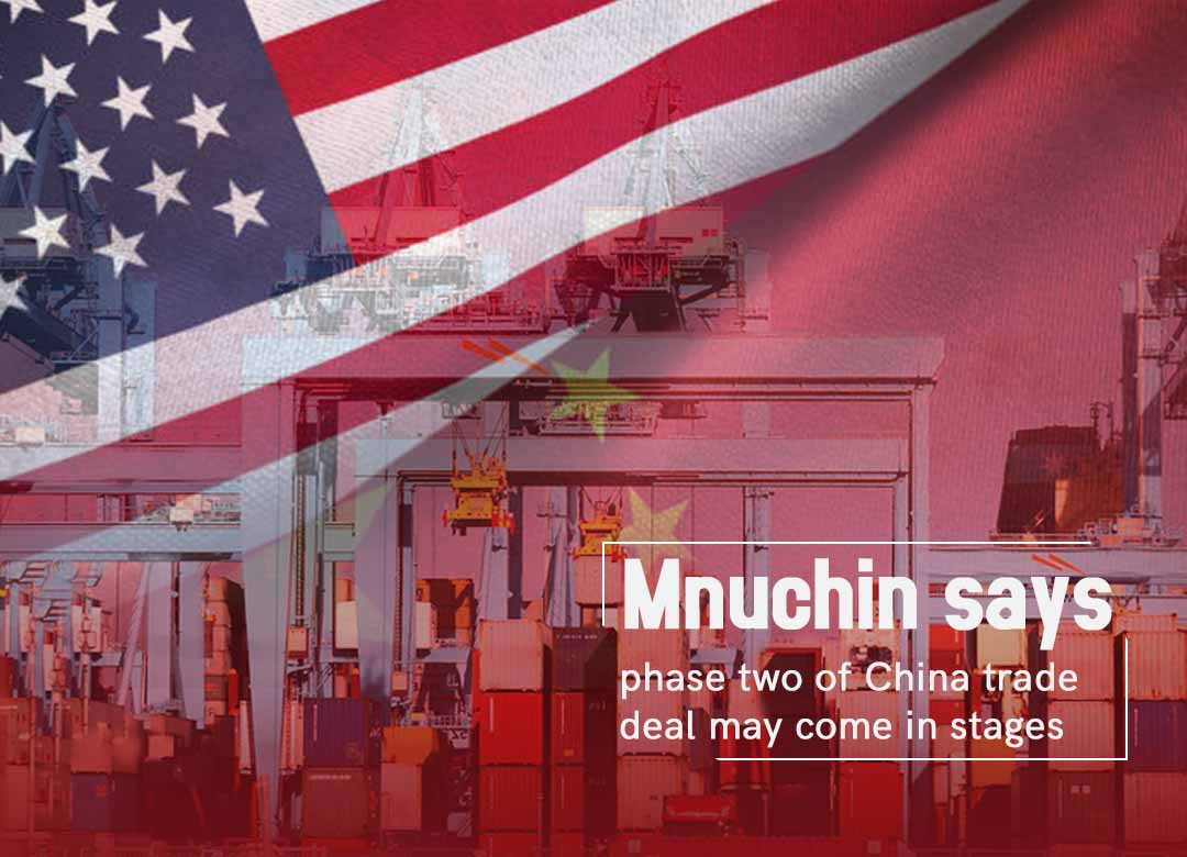 Next Phase of US-China Trade Deal may come in Stages – Mnuchin