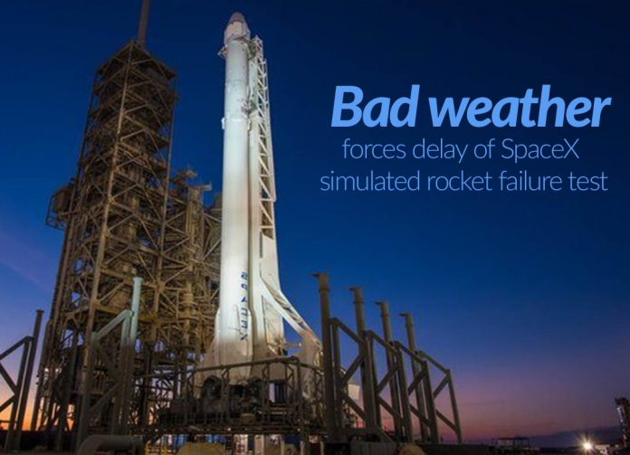 SpaceX simulated rocket failure test delayed because of bad Weather