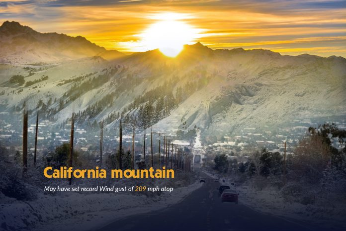 209 mph of Wind gust over peak of California may Set Record