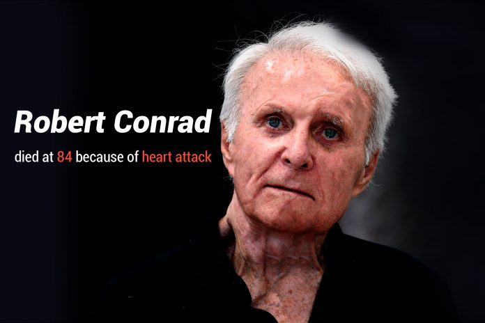 Actor, Robert Conrad died at 84 because of heart failure