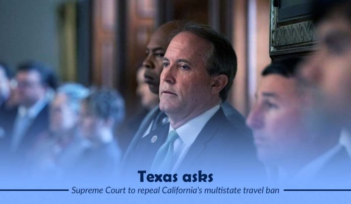 Texas filed a suit to ask SC to revoke California ban about travel