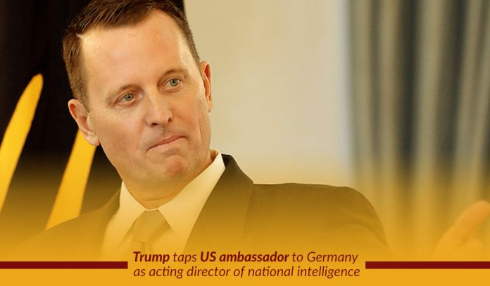 Trump Called Richard Grenell as Acting Director of National Intelligence