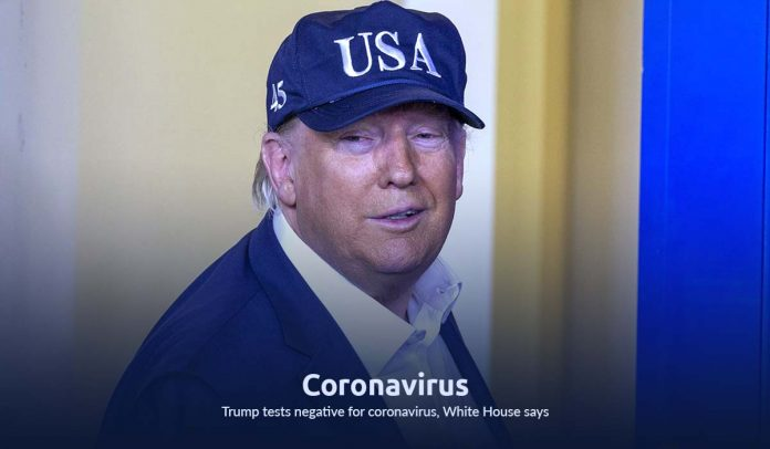U.S. President tested negative for Coronavirus – White House officials